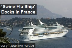 'Swine Flu Ship' Docks In France
