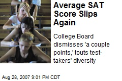 Average SAT Score Slips Again