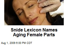 Snide Lexicon Names Aging Female Parts