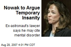 Nowak to Argue Temporary Insanity