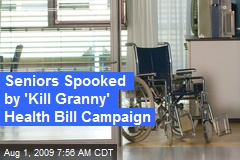 Seniors Spooked by 'Kill Granny' Health Bill Campaign