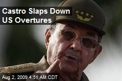 Castro Slaps Down US Overtures