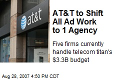 AT&T to Shift All Ad Work to 1 Agency