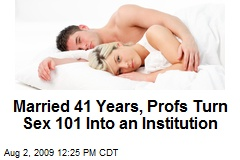 Married 41 Years, Profs Turn Sex 101 Into an Institution