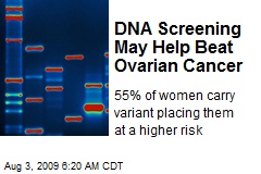 DNA Screening May Help Beat Ovarian Cancer