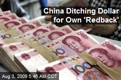 China Ditching Dollar for Own 'Redback'