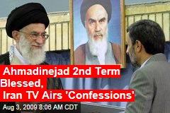 Ahmadinejad 2nd Term Blessed, Iran TV Airs 'Confessions'