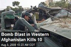 Bomb Blast in Western Afghanistan Kills 10
