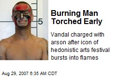 Burning Man Torched Early