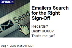 Emailers Search for the Right Sign-Off