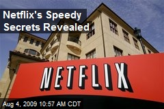 Netflix's Speedy Secrets Revealed