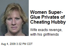 Women Super-Glue Privates of Cheating Hubby