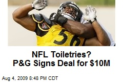 NFL Toiletries? P&G Signs Deal for $10M