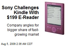 Sony Challenges Kindle With $199 E-Reader