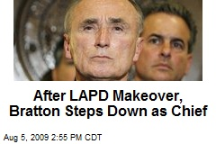 After LAPD Makeover, Bratton Steps Down as Chief