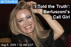 'I Told the Truth': Berlusconi's Call Girl