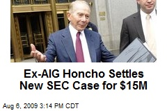 Ex-AIG Honcho Settles New SEC Case for $15M