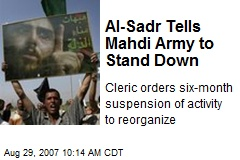 Al-Sadr Tells Mahdi Army to Stand Down