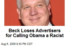 Beck Loses Advertisers for Calling Obama a Racist