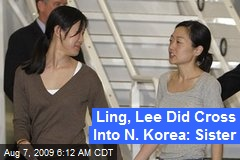 Ling, Lee Did Cross Into N. Korea: Sister