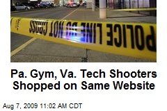 Pa. Gym, Va. Tech Shooters Shopped on Same Website
