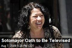 Sotomayor Oath to Be Televised