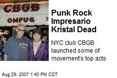 Punk Rock Impresario Kristal Dead