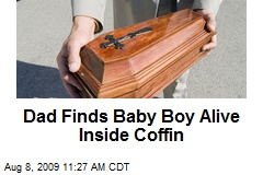 Dad Finds Baby Boy Alive Inside Coffin