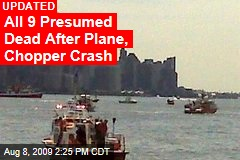 All 9 Presumed Dead After Plane, Chopper Crash