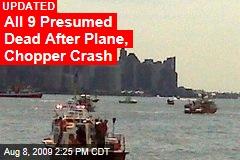 All 9 Presumed Dead After Plane, Chopper Crash