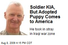 Soldier KIA, But Adopted Puppy Comes to America