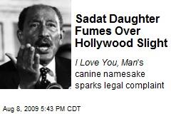 Sadat Daughter Fumes Over Hollywood Slight