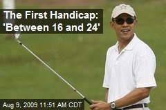 The First Handicap: 'Between 16 and 24'