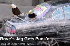 Rove's Jag Gets Punk'd