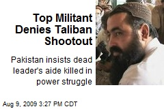 Top Militant Denies Taliban Shootout