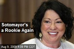Sotomayor's a Rookie Again