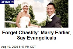 Forget Chastity: Marry Earlier, Say Evangelicals