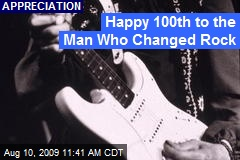 Happy 100th to the Man Who Changed Rock