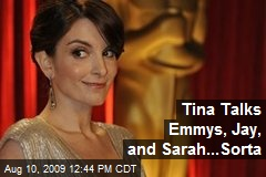 Tina Talks Emmys, Jay, and Sarah...Sorta