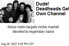 Dude! Deadheads Get Own Channel