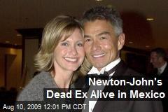 Newton-John's Dead Ex Alive in Mexico