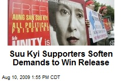 Suu Kyi Supporters Soften Demands to Win Release
