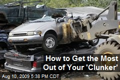 How to Get the Most Out of Your 'Clunker'