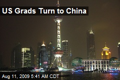 US Grads Turn to China