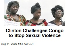 Clinton Challenges Congo to Stop Sexual Violence