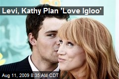 Levi, Kathy Plan 'Love Igloo'