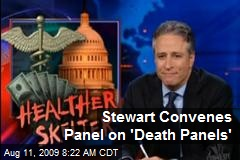 Stewart Convenes Panel on 'Death Panels'