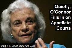 Quietly, O'Connor Fills In on Appellate Courts