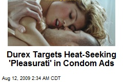 Durex Targets Heat-Seeking 'Pleasurati' in Condom Ads