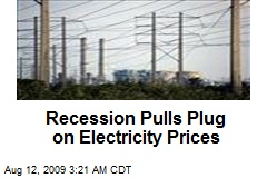 Recession Pulls Plug on Electricity Prices